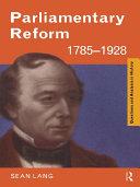 Parliamentary Reform 1785–1928