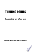 Turning Points Regaining Joy After Loss