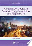 A Hands On Course in Sensors Using the Arduino and Raspberry Pi