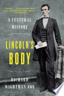 Lincoln s Body  A Cultural History