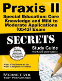 Praxis II Special Education  Core Knowledge and Mild to Moderate Applications  0543  Exam Secrets  Praxis II Test Review for the Praxis II  Subject As