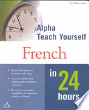 Alpha Teach Yourself French in 24 Hours