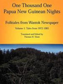 One Thousand One Papua New Guinean Nights: Tales form 1972-1985