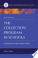 The Collection Program in Schools: Concepts and Practices, 6th Edition Concepts and Practices