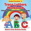 Trace Letters Workbook Grades Preschool   K
