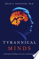 Tyrannical Minds Psychological Profiling Narcissism And Dictatorship