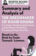 Summary and Analysis of the Dressmaker of Khair Khana  Five Sisters  One Remarkable Family  and the Woman Who Risked Everything to Keep Them Safe