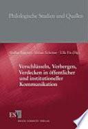 Verschlüsseln, Verbergen, Verdecken in öffentlicher und institutioneller Kommunikation