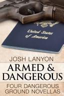 Armed and Dangerous  Four Dangerous Ground Novellas