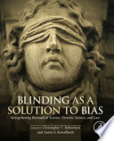 Blinding As A Solution To Bias : a just decision? should politicians know who...