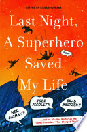 Last Night A Superhero Saved My Life