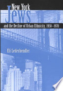 New York Jews and the Decline of Urban Ethnicity, 1950-1970