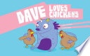 Dave Loves Chickens : books for young children examining the...