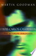 I Was Carlos Castaneda