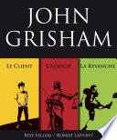 Trois Romans De John Grisham L Associ Le Client Et La Revanche