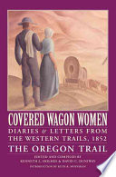 Covered Wagon Women  1852  The Oregon Trail