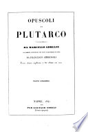 Opuscoli di Plutarco volgarizzati da Marcello Adriani