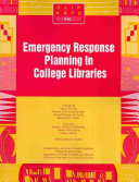 Emergency Response Planning In College Libraries book