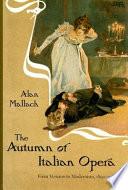 The Autumn of Italian Opera
