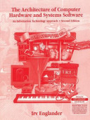 THE ARCHITECTURE OF COMPUTER HARDWARE AND SYSTEMS SOFTWARE AN INFORMATION TECHNOLOGY APPROACH 2ND ED