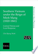 Southern Vietnam Under the Reign of Minh M   ng  1820 1841