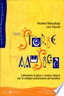 Creare storie a suon di musica. Laboratorio di gioco e musica classica per lo sviluppo psicomotorio del bambino