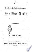 Des Freyherrn Joseph von Hormayr Saemmtliche Werke. Erster [-dritter] Band