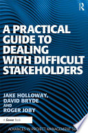 A Practical Guide to Dealing with Difficult Stakeholders