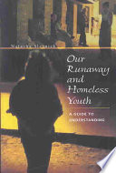 Our Runaway and Homeless Youth And Homeless Youth With Guidance For Parents