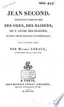 Traduction libre en vers des Odes  des Baisers  du 1er livre des   l  gies   et des trois   l  gies solennelles