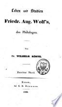 Leben und Studien Friedrich August Wolf s  des Philologen