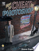 How to Cheat in Photoshop