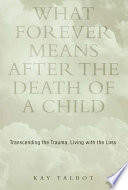 What Forever Means After the Death of a Child