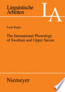 The Intonational Phonology Of Swabian And Upper Saxon : an intonational grammar of swabian...