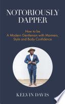 Notoriously Dapper Book PDF