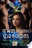 Twin Dragons  Dragon Lords of Valdier Book 7