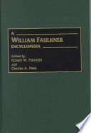 A William Faulkner Encyclopedia Faulkner And His Work Hamblin And Peek S Book