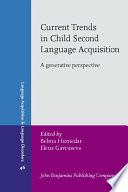 Current Trends in Child Second Language Acquisition