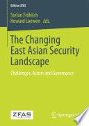 The Changing East Asian Security Landscape