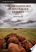 The Archaeology of Australia s Deserts