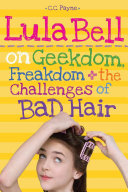 Lula Bell on Geekdom  Freakdom    the Challenges of Bad Hair