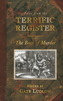 Tales from the Terrific Register  The Book of Murder Crime This Selection Contains The