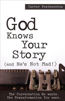 God Knows Your Story : out. the sins in our story...