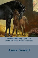 Black Beauty (1877) Novel by