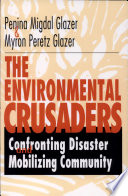 The Environmental Crusaders  Confronting Disaster  Mobilizing Community
