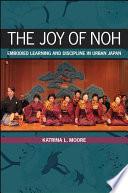 The Joy of Noh