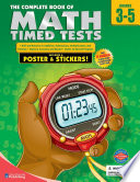 Complete Book of Math Timed Tests  Grades 3   5