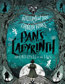 Pan's Labyrinth: The Labyrinth Of The Faun : cruel prince will relish this atmospheric...