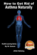 How To Get Rid Of Asthma Naturally Health Learning Series