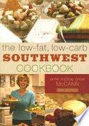 The Low Fat Low Carb Southwest Cookbook